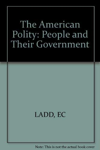 9780393953480: The American Polity: People and Their Government