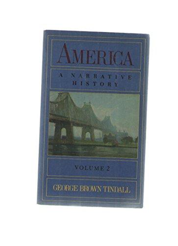 America Vol. 2 : A Narrative History: George B. Tindall