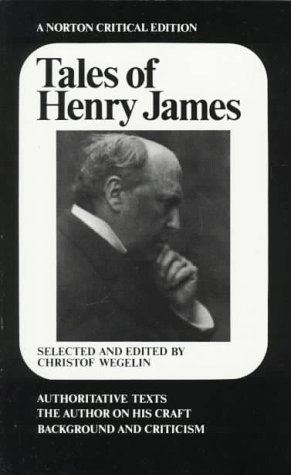 9780393953596: Tales of Henry James: The Texts of the Stories, the Author on His Craft, Background and Criticism