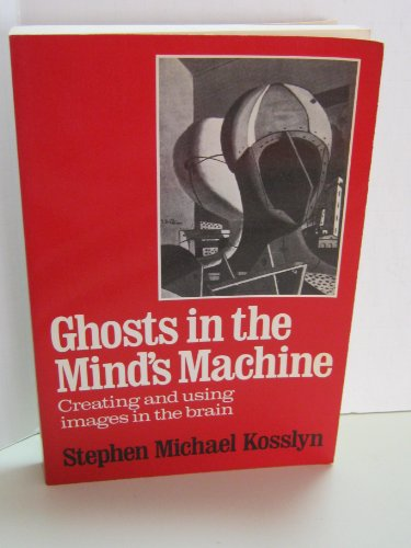 9780393953664: Ghosts in the Mind's Machine: Creating and Using Images in the Brain