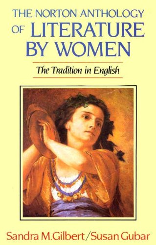 9780393953916: Norton Anthology of Literature by Women: The Traditions in English