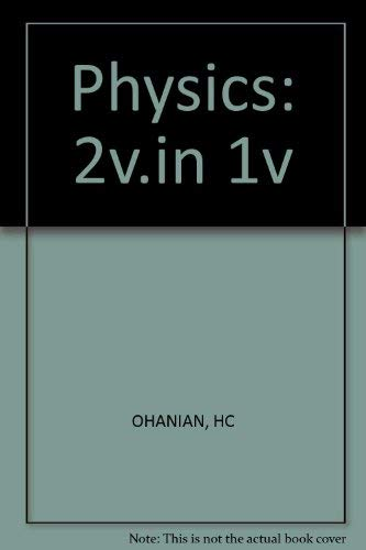 Physics: 2v.in 1v: Hans C. Ohanian