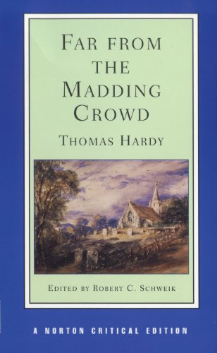 Far From the Madding Crowd, (A Norton: Thomas Hardy (Author),