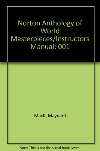 Norton Anthology of World Masterpieces/Instructors Manual (0393954366) by MacK, Maynard