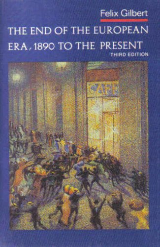 The End of the European Era, 1890 to the Present (The Norton history of modern Europe)