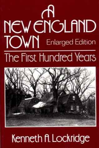 A New England Town: The First Hundred: Kenneth A. Lockridge