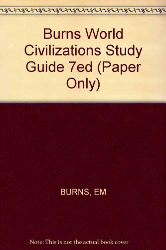 9780393955101: Burns World Civilizations Study Guide 7ed (Paper Only)