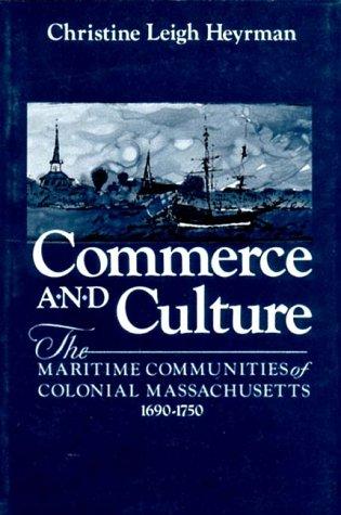 9780393955187: Commerce and Culture: The Maritime Communities of Colonial Massachusetts, 1690-1750 (Maritime Cimmunites of Colonial Massachusetts. 1690-1750)
