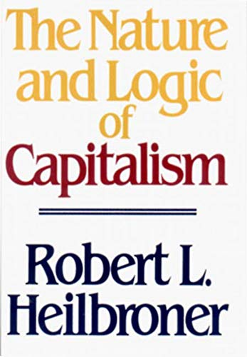 9780393955293: The Nature and Logic of Capitalism