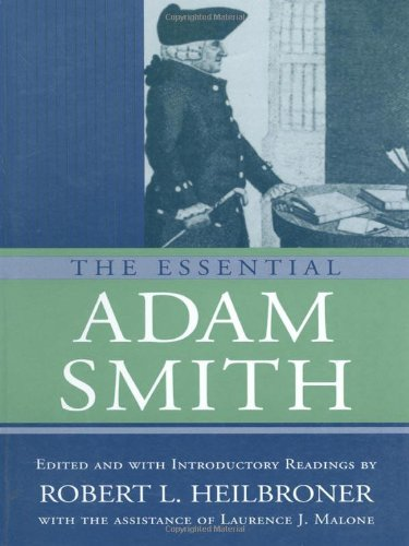 The Essential Adam Smith: Laurence J. Malone;