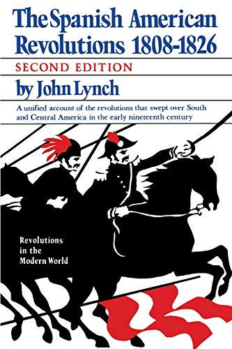 9780393955378: The Spanish American Revolutions 1808-1826 (Second Edition) (Revolutions in the Modern World)