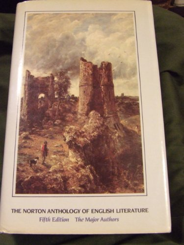 The Norton Anthology of English Literature: The Major Authors: Fifth Edition: Abrams, M.