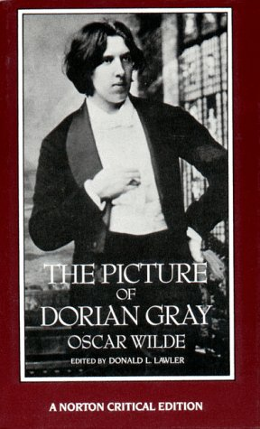 9780393955682: The Picture of Dorian Gray: Authoritative Texts, Backgrounds, Reviews and Reactions, Criticism (Norton Critical Edition)