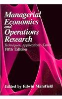 Managerial Economics and Operations Research: Techniques, Applications,: Mansfield, Edwin
