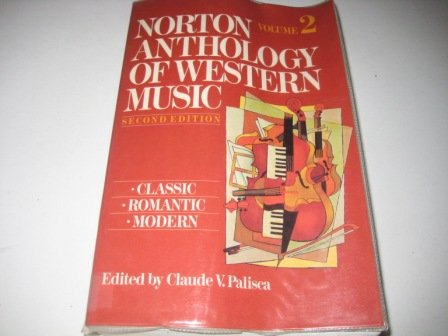 9780393956443: The Norton Anthology of Western Music: Classic, Romantic, Modern v. 2