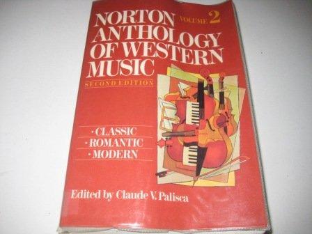 9780393956443: The Norton Anthology of Western Music: Classic, Romantic, Modern v. 2