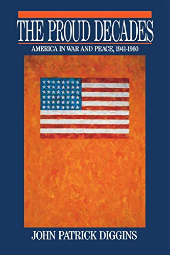 Proud Decades : America in War and Peace, 1941-1960