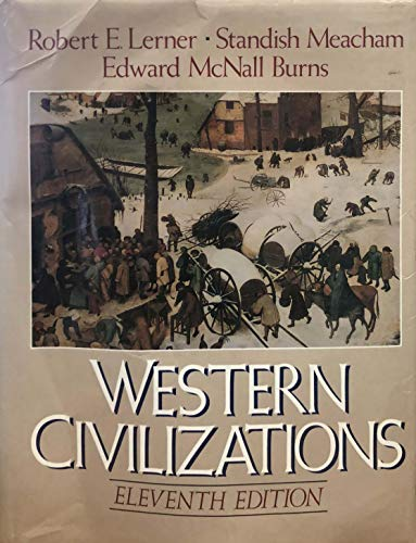 Western Civilizations: Their History and Their Culture, 11 Edition (0393956571) by Edward McNall Burns; Robert E. Lerner; Standish Meacham