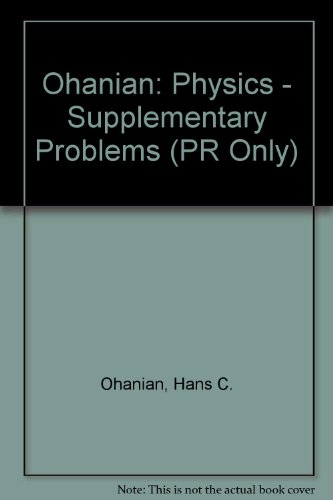 Ohanian: Physics - Supplementary Problems (PR Only) (0393956776) by Hans C. Ohanian