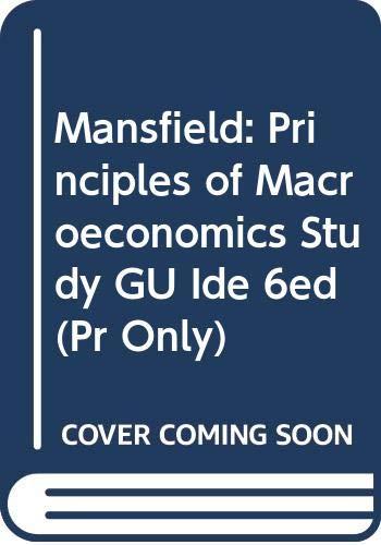 Mansfield: Principles of Macroeconomics Study GU Ide: Mansfield, Edwin