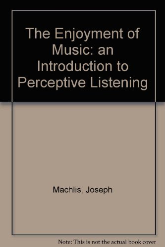 The Enjoyment of Music: an Introduction to: Machlis, Joseph, Forney,