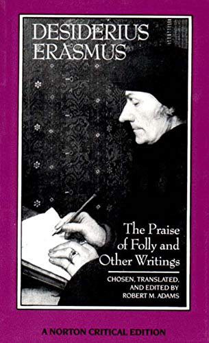 9780393957495: The Praise of Folly and Other Writings (Norton Critical Editions)