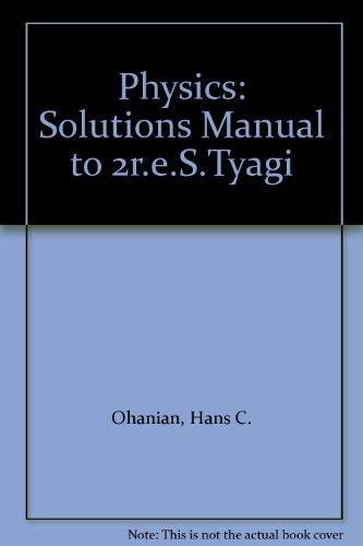 9780393957549: Physics: Solutions Manual to 2r.e.S.Tyagi