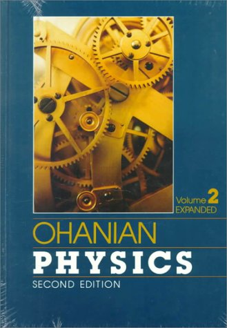 Physics, Volume 2 Expanded (Second Edition): Hans C. Ohanian