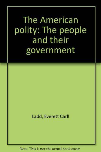 9780393957877: The American polity: The people and their government