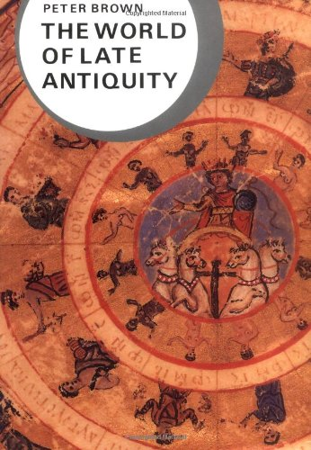 World of Late Antiquity: Peter Brown; Geoffrey