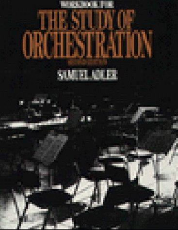 9780393958089: The Study of Orchestration: Workbook to 2r.e