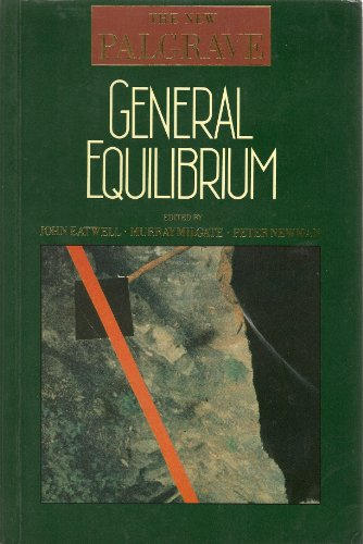 The New Palgrave General Equalibrium: Eatwell, John; Murray