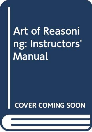 Art of Reasoning: Instructors' Manual: Kelley, David