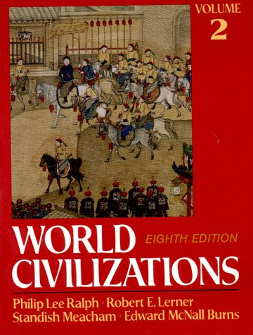 World Civilizations, Their History and Their Culture: Vol 2: Edward Mcnall Burns