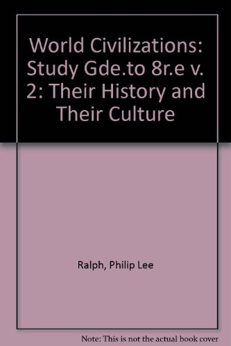 World Civilizations: Study Gde.to 8r.e v. 2: Their History and Their Culture (9780393959215) by Philip Lee Ralph; Edward McNall Burns; etc.