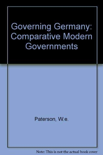 Governing Germany (Comparative Modern Governments) (9780393960419) by William E. Paterson; David Southern
