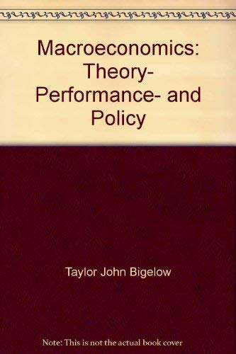 Macroeconomics: Theory, Performance, and Policy: Hall, Robert E.; Taylor, John Bigelow