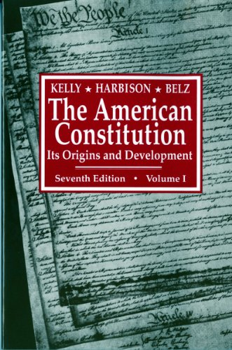 The American Constitution Vol. 1 : Its: Alfred H. Kelly;
