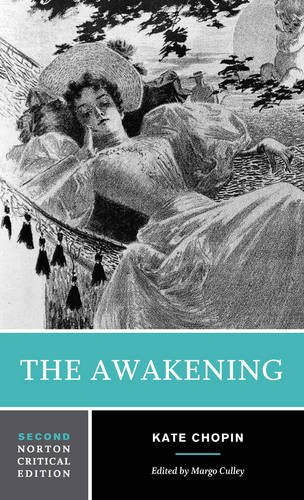 9780393960570: The Awakening: An Authoritative Text Biographical and Historical Contexts Criticism