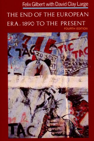 9780393960594: The End of the European Era, 1890 to the Present (The Norton History of Modern Europe)