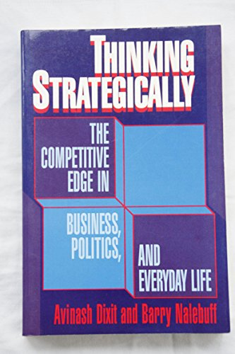 9780393961010: Thinking Strategically: Competitive Edge in Business, Politics and Everyday Life