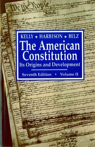 The American Constitution: Its Origins and Development,: Alfred H. Kelly,