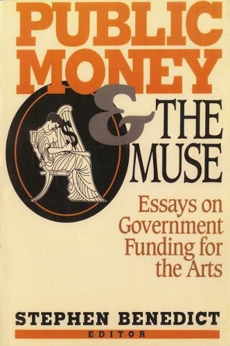 9780393961355: Public Money and the Muse: Essays on Government Funding for the Arts