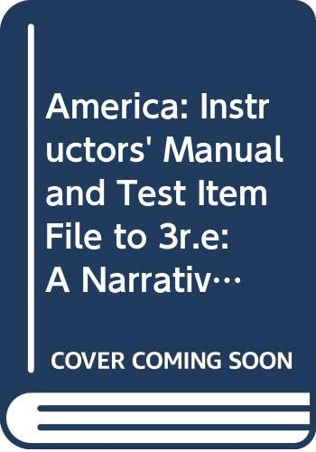 9780393961546: America: Instructors' Manual and Test Item File to 3r.e: A Narrative History