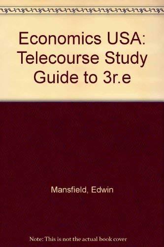 Economics USA: Telecourse Study Guide to 3r.e: Edwin Mansfield, Nariman
