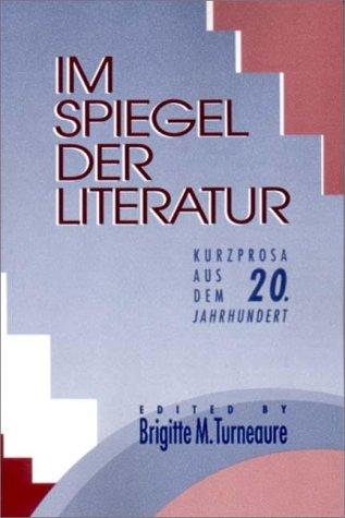 Im Spiegel der Literatur : Kurzprosa Aus Dem 20 Jahrhundert