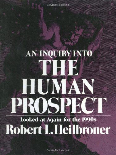 9780393961850: An Inquiry into the Human Prospect: Looked at Again for the 1990s