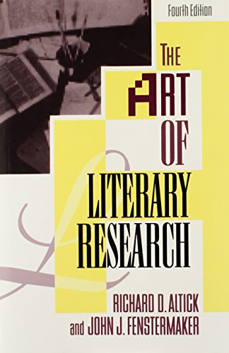The Art of Literary Research (Fourth Edition): Altick, Richard D.;