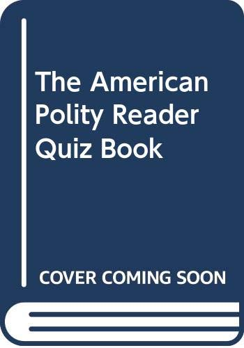 The American Polity Reader Quiz Book: Ann G. Serow