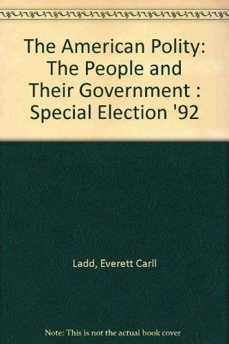 9780393963519: The American Polity: The People and Their Government : Special Election '92